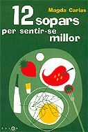 12 SOPARS PER SENTIR-SE MILLOR
