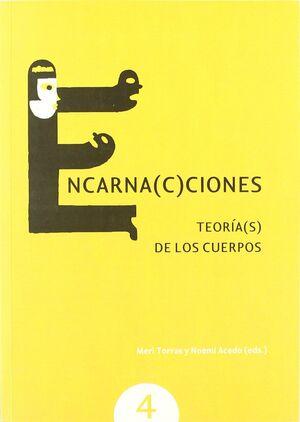 ENCARNA(C)CIONES. TEORÍA(S) DE LOS CUERPOS