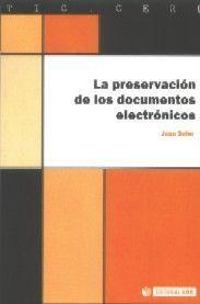 LA PRESERVACIÓN DE LOS DOCUMENTOS ELECTRÓNICOS