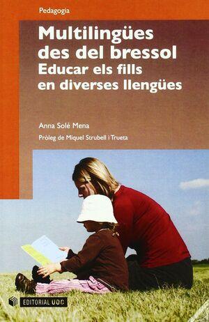MULTILINGUES DES DEL BRESSOL. EDUCAR ELS FILLS EN