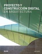 PROYECTO Y CONSTRUCCION DIGITAL EN LA ARQUITECTURA