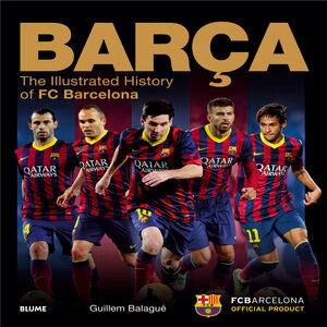 BARCA. ILLUSTRATED HISTORY OF FC BARCELONA
