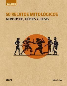 50 RELATOS MITOLOGICOS (GUIA BREVE)