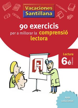 VACACIONES SANTILLANA 90 EXERCICIS PER A MILLORAR LA COMPRENSIO LECTORA 6 PRIMAR