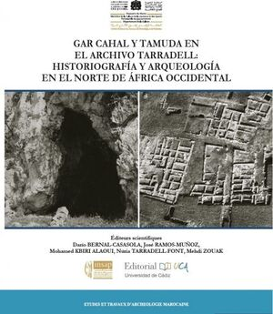 GAR CAHAL Y TAMUDA EN EL ARCHIVO TARRADELL. HISTORIOGRAFÍA Y ARQUEOLOGÍA EN EL N