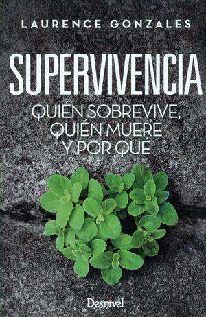 SUPERVIVIENCIA. QUIEN SOBREVIVE,QUIEN MUERE Y POR