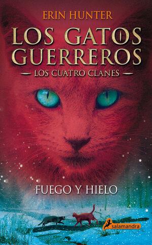 FUEGO Y HIELO (LOS GATOS GUERREROS  LOS CUATRO CLANES 2)