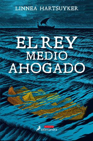 EL REY MEDIO AHOGADO