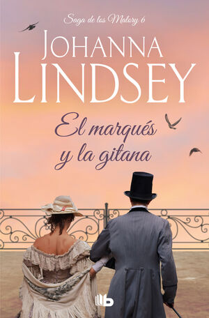 EL MARQUÉS Y LA GITANA (SAGA DE LOS MALORY 6)