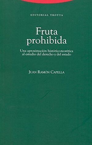 FRUTA PROHIBIDA: UNA APROXIMACIÓN HISTÓRICO-TEORÉTICA AL ESTUDIO DEL DERECHO Y DEL ESTADO