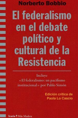 FEDERALISMO EN EL DEBATE POLITICO Y CULTURAL DE LA RESISTENCIA, EL