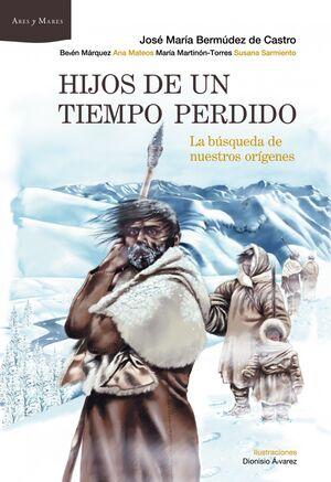 HIJOS DE UN TIEMPO PERDIDO 'LA BÚSQUEDA DE NUESTROS ORÍGENES'
