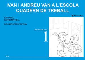 IVAN I ANDREU VAN A L'ESCOLA. QUADERN DE TREBALL