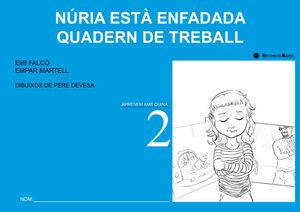 NÚRIA ESTÀ ENFADADA. QUADERN DE TREBALL
