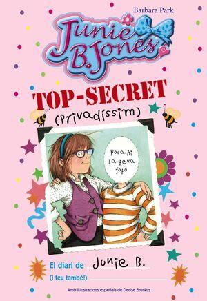 TOP-SECRET (PRIVADÍSSIM): EL DIARI DE JUNIE B. (I TEU TAMBÉ!)