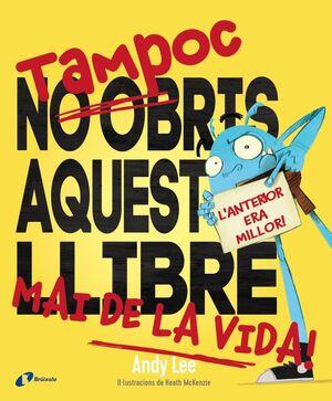 TAMPOC NO OBRIS AQUEST LLIBRE MAI DE LA VIDA!