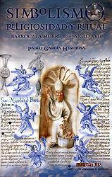 SIMBOLISMO, RELIGIOSIDAD Y RITUAL BARROCO : LA MUERTE EN EL SIGLO XVII