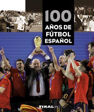 100 AÑOS DE FÚTBOL ESPAÑOL