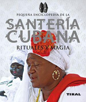 SANTERÍA CUBANA, RITUALES Y MAGIA