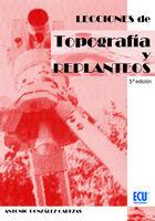LECCIONES DE TOPOGRAFÍA Y REPLANTEOS. 5ª ED.
