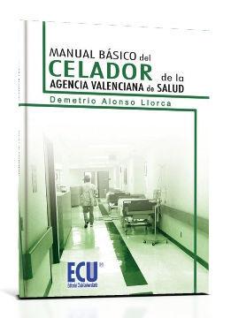 MANUAL BÁSICO DEL CELADOR DE LA AGENCIA VALENCIANA DE SALUD