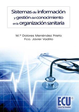 SISTEMAS DE INFORMACIÓN Y GESTIÓN DEL CONOCIMIENTO EN LA ORGANIZACIÓN SANITARIA