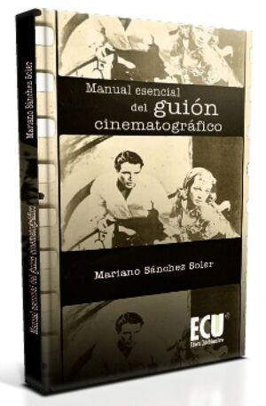 MANUAL ESENCIAL DEL GUIÓN CINEMATOGRÁFICO