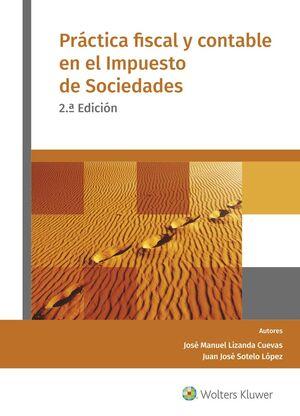 PRACTICA FISCAL Y CONTABLE EN EL IMPUESTO DE SOCIEDADES. 2ª ED.
