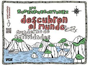 LOS SUPERPREGUNTONES DESCUBREN EL MUNDO