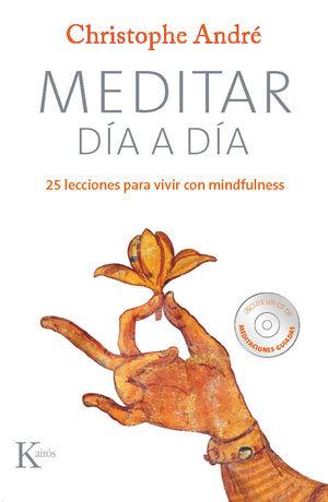 MEDITAR DÍA A DÍA. 25 LECCIONES PARA VIVIR CON MINDFULNESS