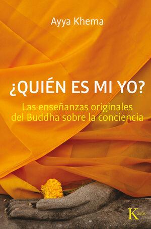 ¿QUIÉN ES MI YO? LAS ENSEÑANZAS ORIGINALES DEL BUDDHA SOBRE LA CONCIENCIA