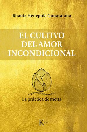 EL CULTIVO DEL AMOR INCONDICIONAL