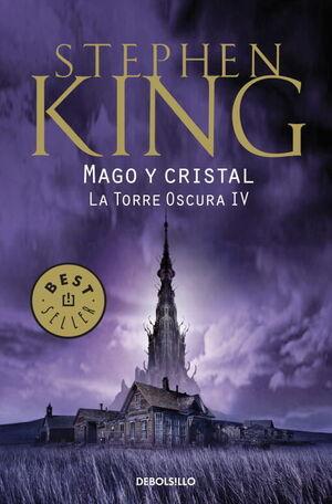 MAGO Y CRISTAL. LA TORRE OSCURA IV