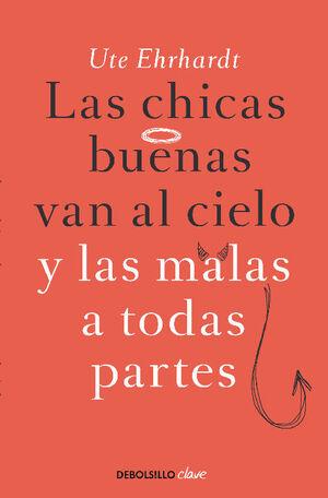LAS CHICAS BUENAS VAN AL CIELO Y LAS MALAS A TODAS PARTES