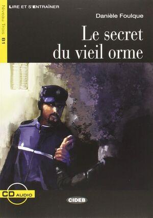 LE SECRET DU VIEIL ORME + CD (NIVEL 3 B1)
