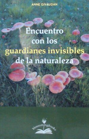 ENCUENTRO CON LOS GUARDIANES INVISIBLES DE LA NATURALEZA