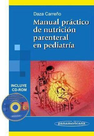 MANUAL PRÁCTICO DE NUTRICIÓN PARENTERAL EN PEDIATRÍA. (INCLUYE CD-ROM)