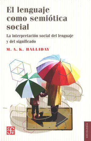 LENGUAJE COMO SEMIOTICA SOCIAL