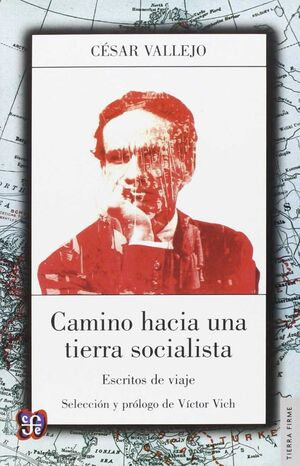 CAMINO HACIA UNA TIERRA SOCIALISTA : ESCRITOS DE V