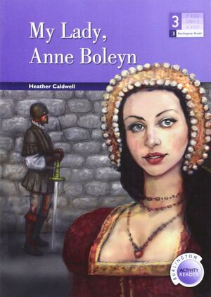 MY LADY, ANNE BOLEYN 3 ESO